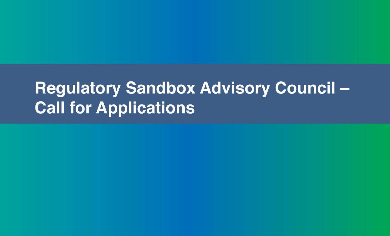 Seeking Regulatory Sandbox Advisory Council Members