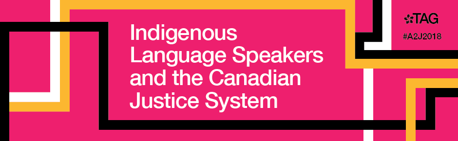 A2J Week 2018: Indigenous Language Speakers and the Canadian Justice System